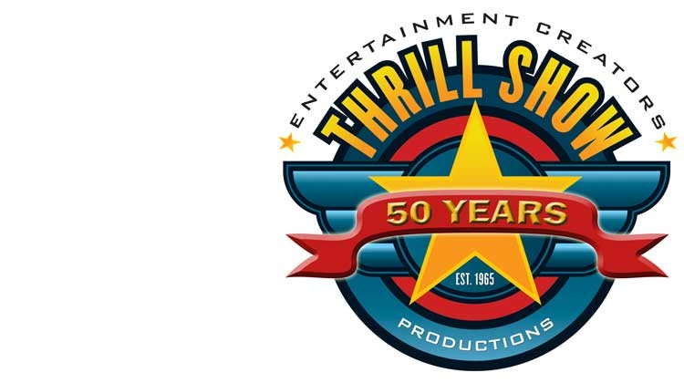 Thrill Show Productions – Celebrating 50 Years!